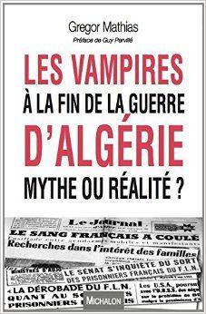 Les vampires à la fin de la guerre d'Algérie. Mythe ou réalité ?
