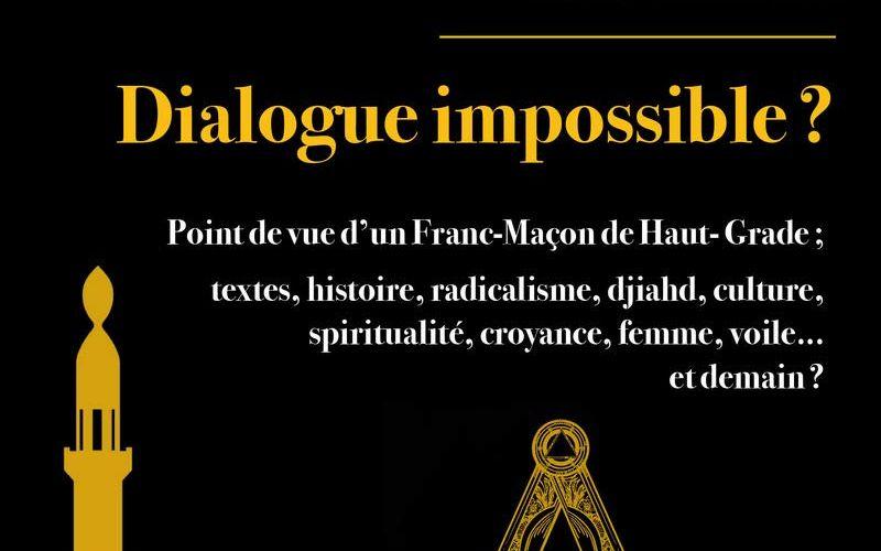 """""""Regard sur la Franc-Maçonnerie et l'Islam. Dialogue impossible ?"""" par Philippe Liénard"""