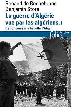 La guerre d'Algérie vue par les Algériens (I) - Des origines à la bataille d'Alger