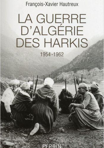 """PARUTION : L'armée française et les supplétifs """"Français musulmans"""" pendant la guerre d'Algérie (1954-1962)"""