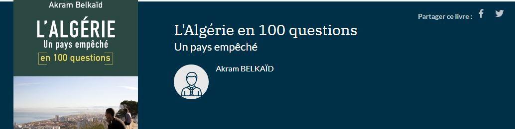 L'Algérie. Un pays empêché en 100 questions