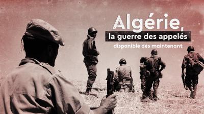 Film documentaire  : Algérie, la guerre des appelés