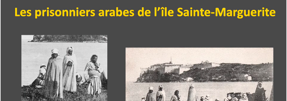 Les prisonniers arabes de l'île Sainte-Marguerite (XIXe siècle)
