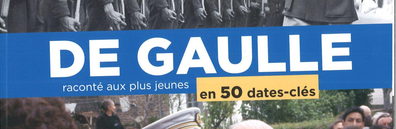 Presse Jeunesse : De  Gaulle raconté aux plus jeunes en 50 dates